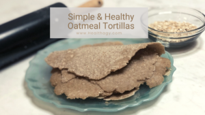 Enjoy these simple and healthy oatmeal tortillas
