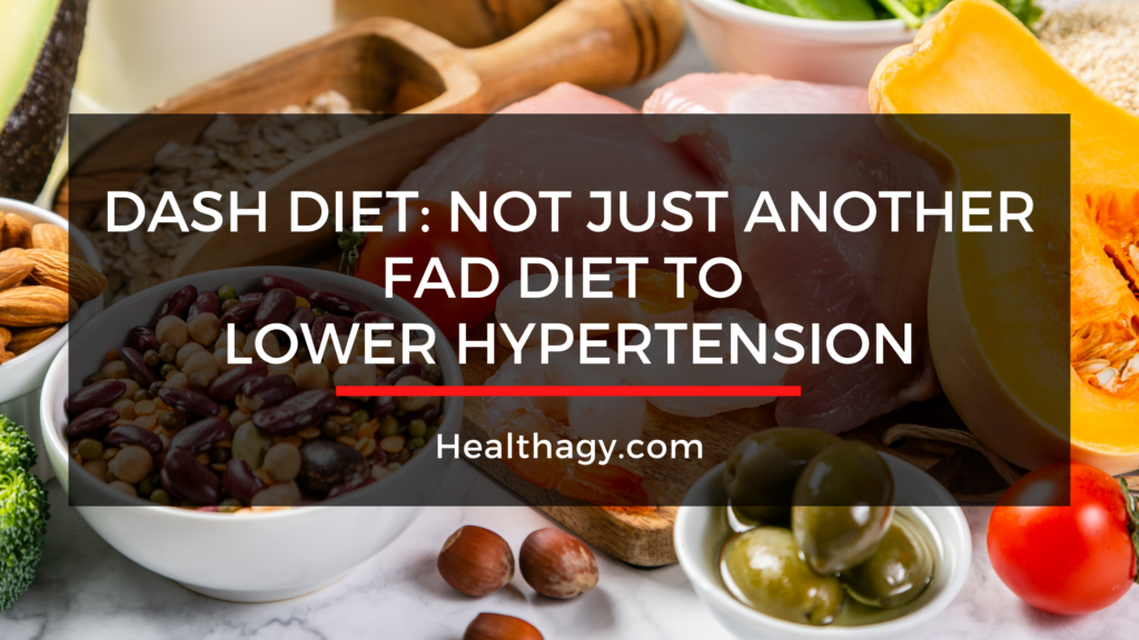 DASH Diet: Not Just Another Fad Diet To Lower Hypertension